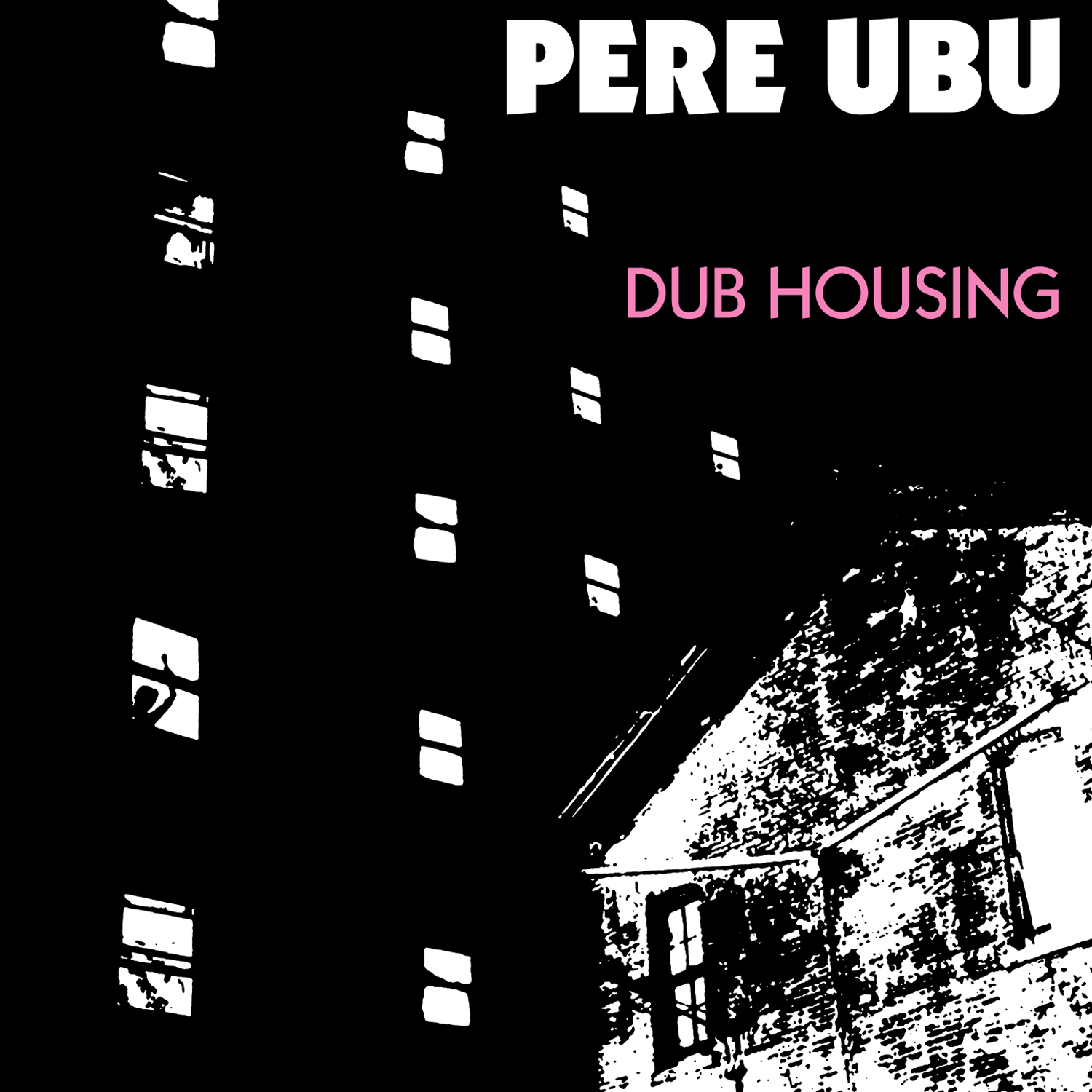 Pere Ubu Dub Housing Lp Fire Records